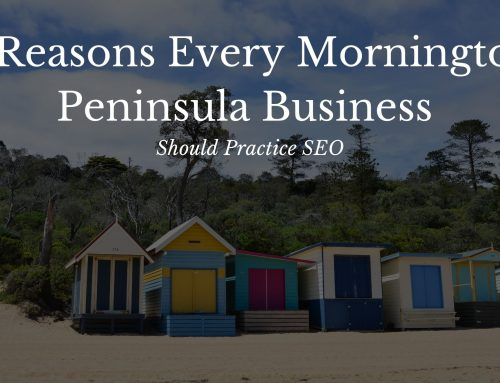 5 reasons every Mornington Peninsula business should practice SEO